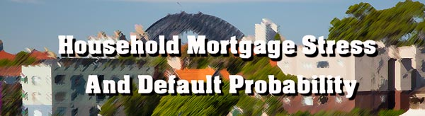 Mortgage Stress and Default Modelling