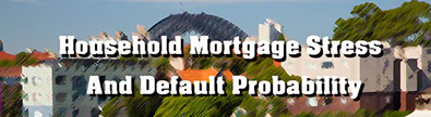 Mortgage Stress and Probability of Default Modelling